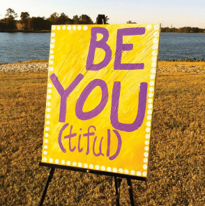 Dempsey preaches that if you be yourself its be(you)tiful. This sign was made for a Southern Smash photoshoot.